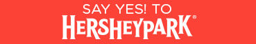 Say Yes! to Hersheypark